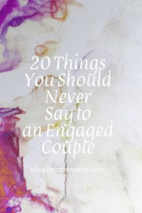 20 Things You Should Never Say to an Engaged Couple
