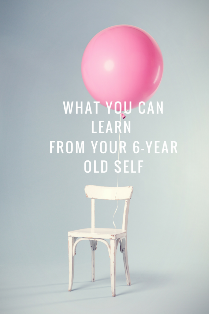What You Can Learn from Your 6-year old Self