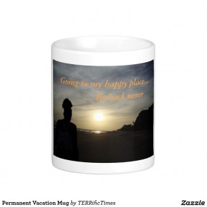 Permanent Vacation Mug