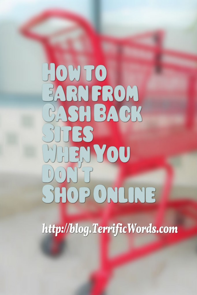 Who said shopping online was the only way to earn from cash back sites? Skip the shipping fees and still earn big!