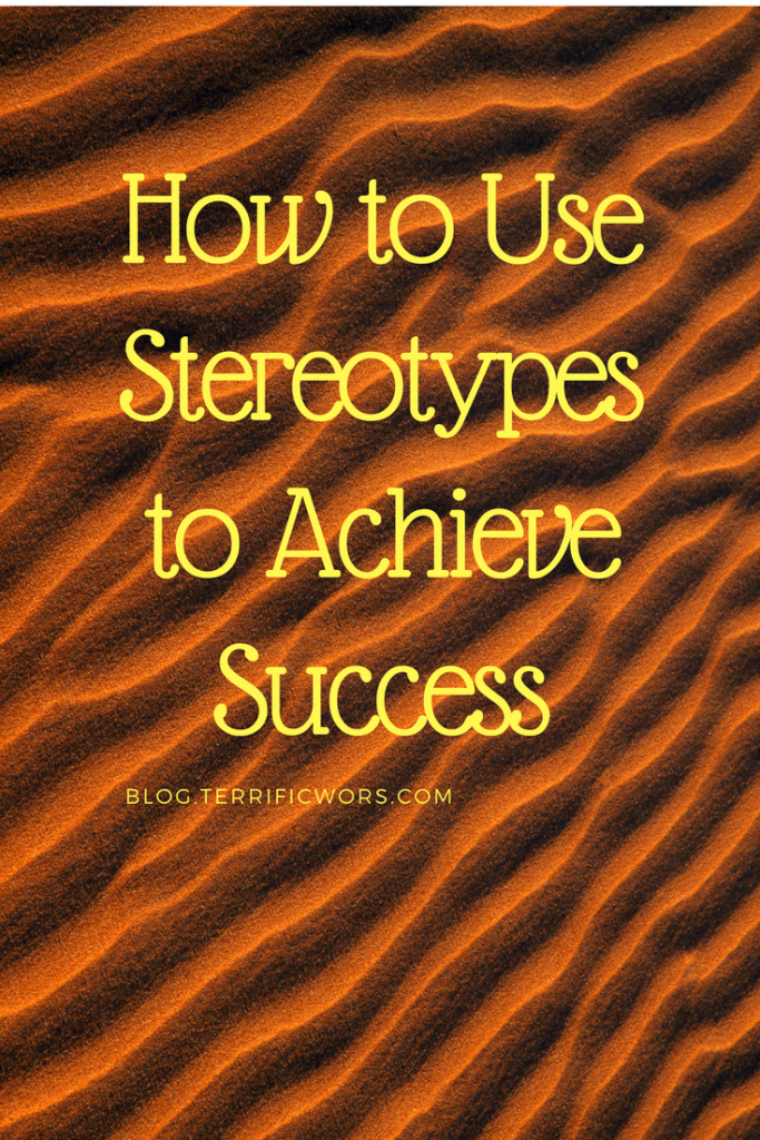 How to Use Stereotypes to Achieve Success
