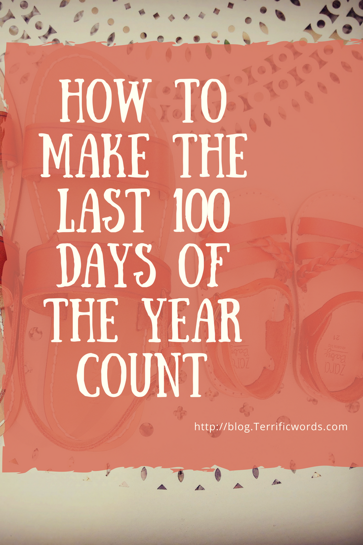 How to Make the Last 100 Days of the Year Count