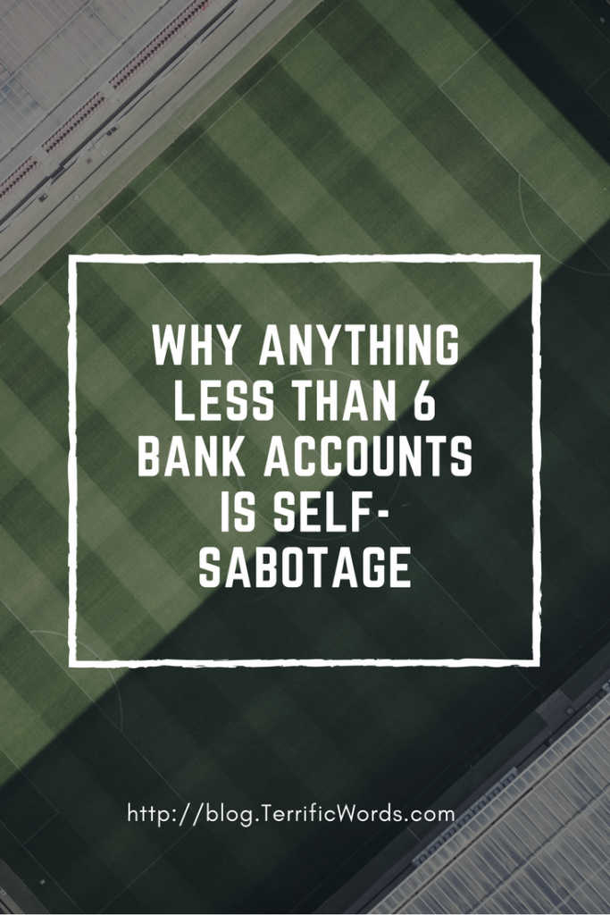 Why Anything Less Than 6 Bank Accounts is Self-Sabotage