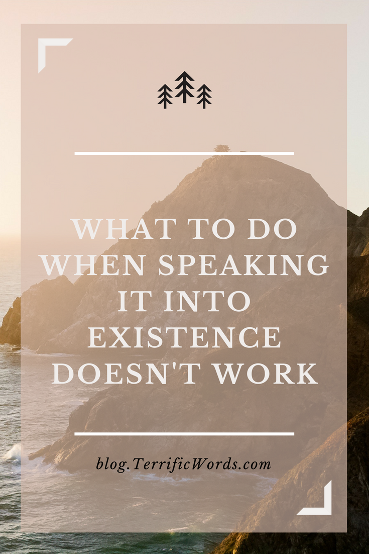 I've always been told that we can manifest what we want by putting it out in the universe and speaking it into existence. Here's what to do when it doesn't work.