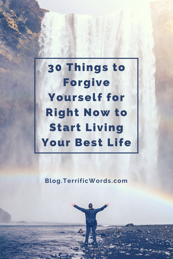 30 Things to Forgive Yourself for Right Now to Start Living Your Best Life
