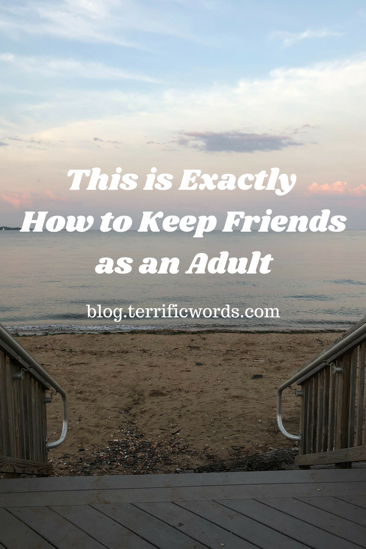 This is Exactly How to Keep Friends As An Adult.