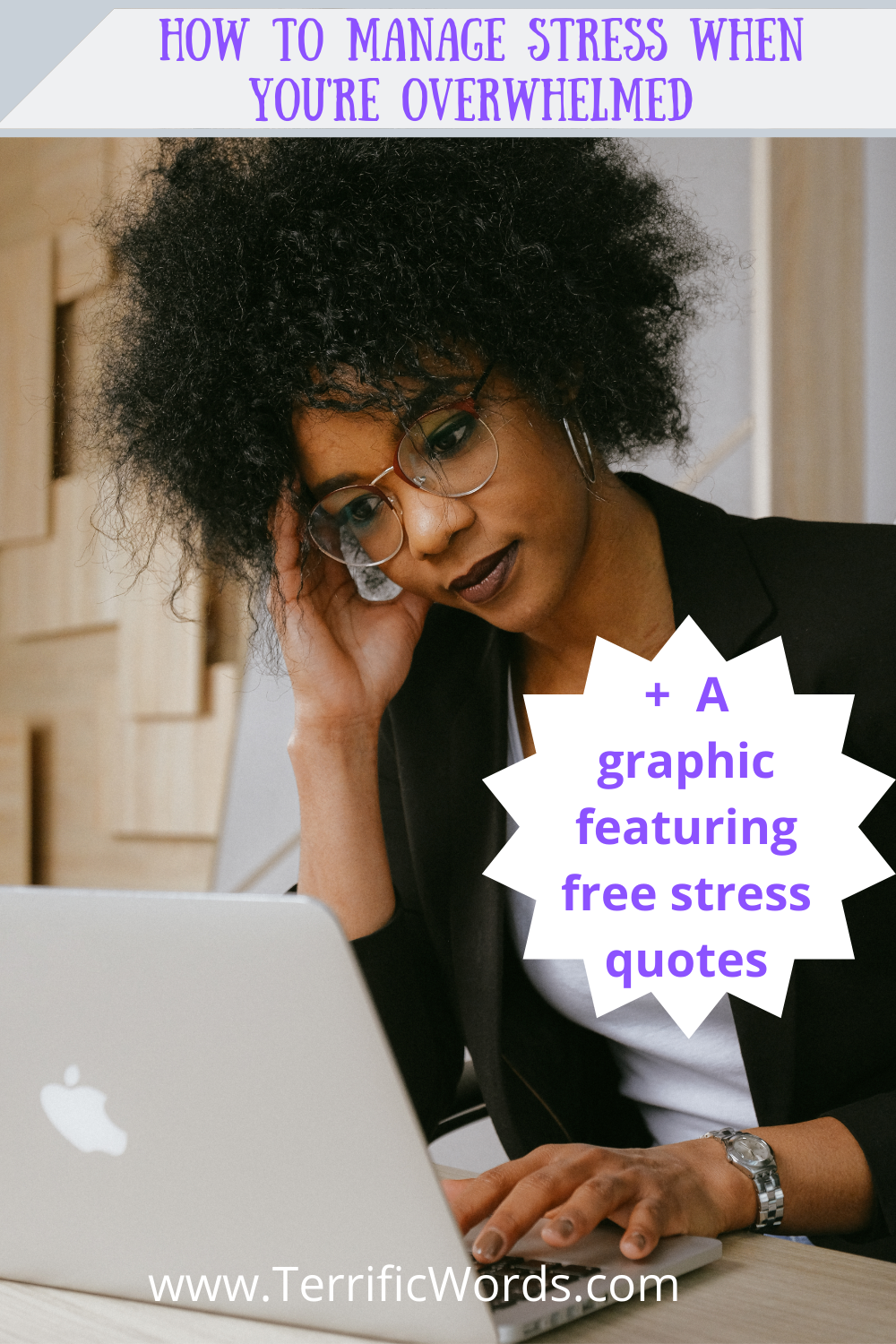 How to Manage Stress When you're overwhelmed (Plus free stress quotes graphic)