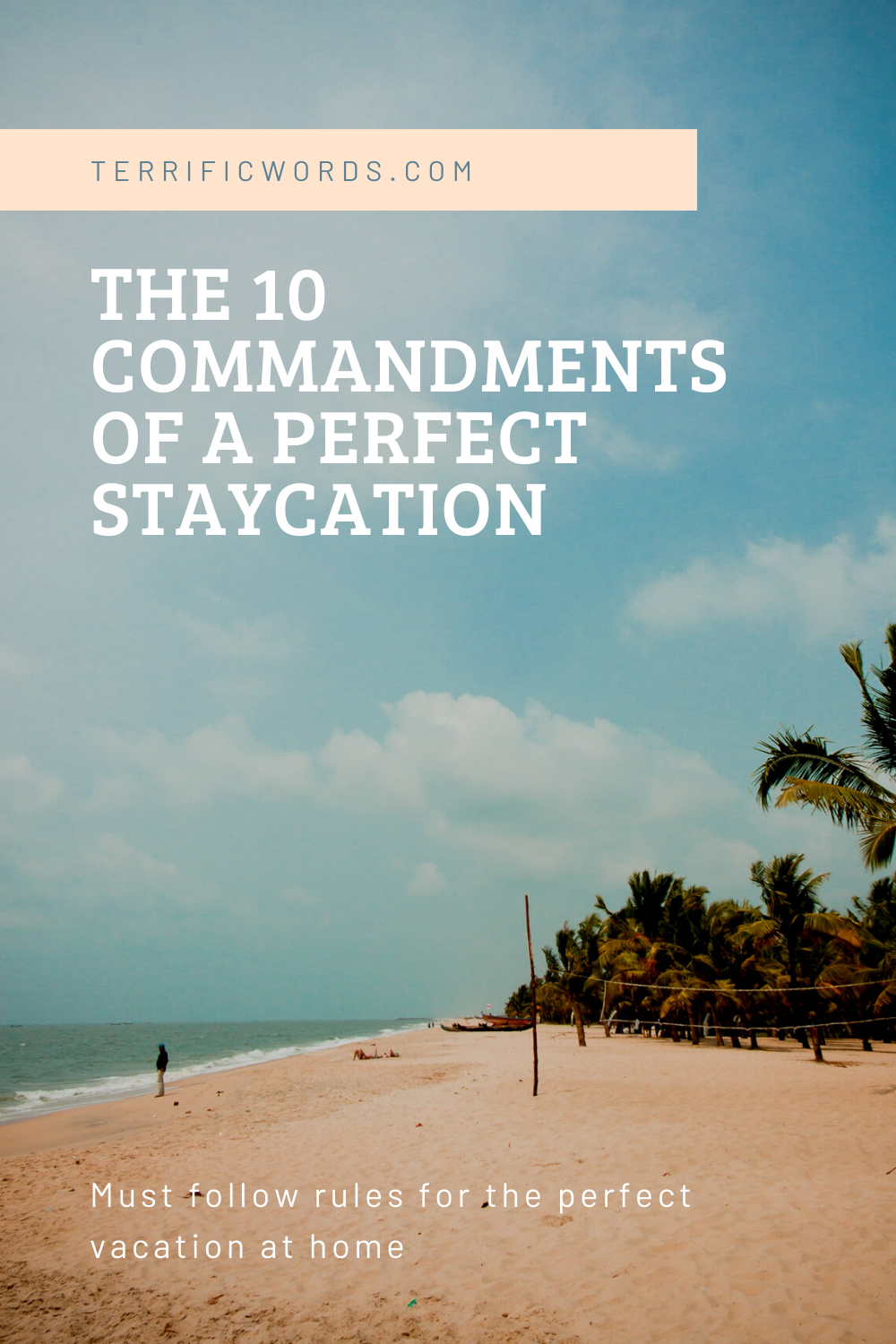 The 10 Commandments of a Perfect Staycation
