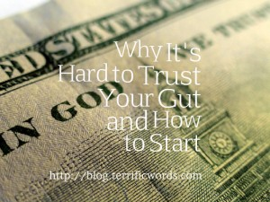 Why It's Hard to Trust Your Gut and How to Start