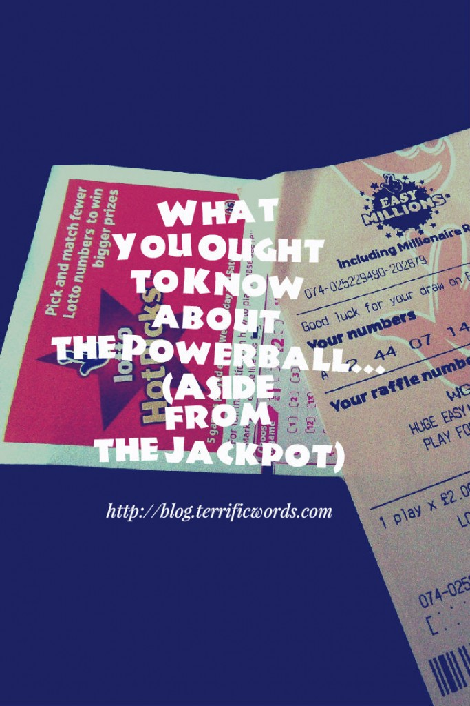 What You Ought to Know about the Powerball… (Aside from the Jackpot)
