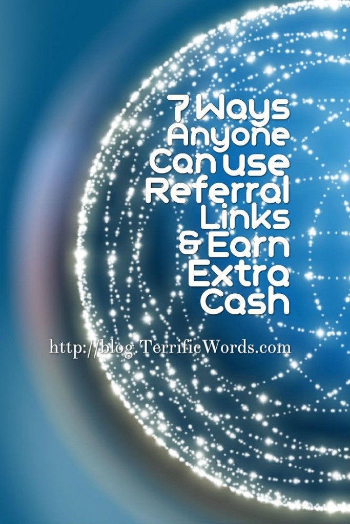 7 Ways Anyone Can use Referral Links & Earn Extra Cash