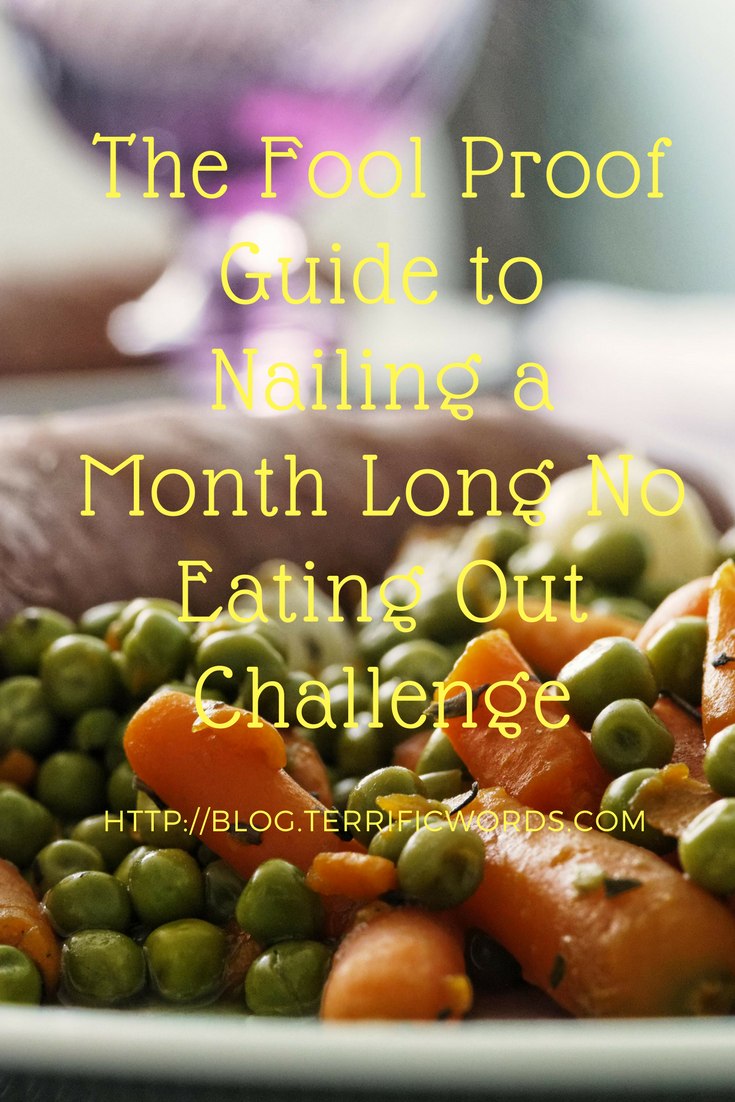 The Fool Proof Guide to Nail a Month Long No Eating Out Challenge