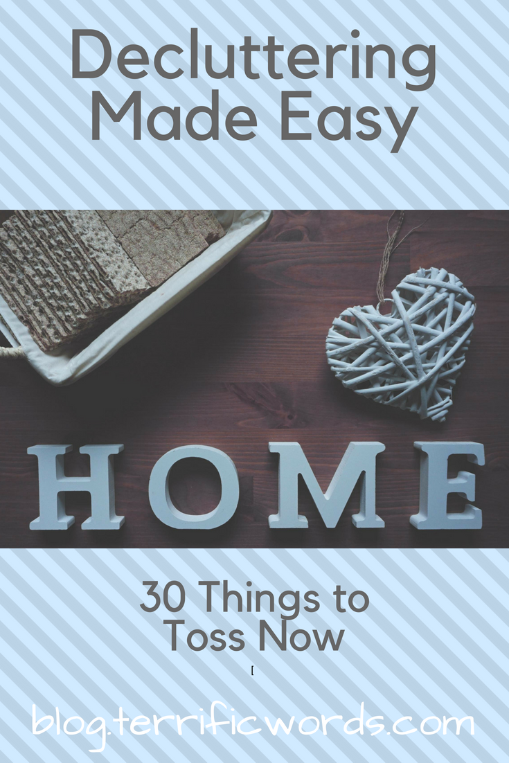 Decluttering Made Easy: 30 Things To Toss Now Without Regret