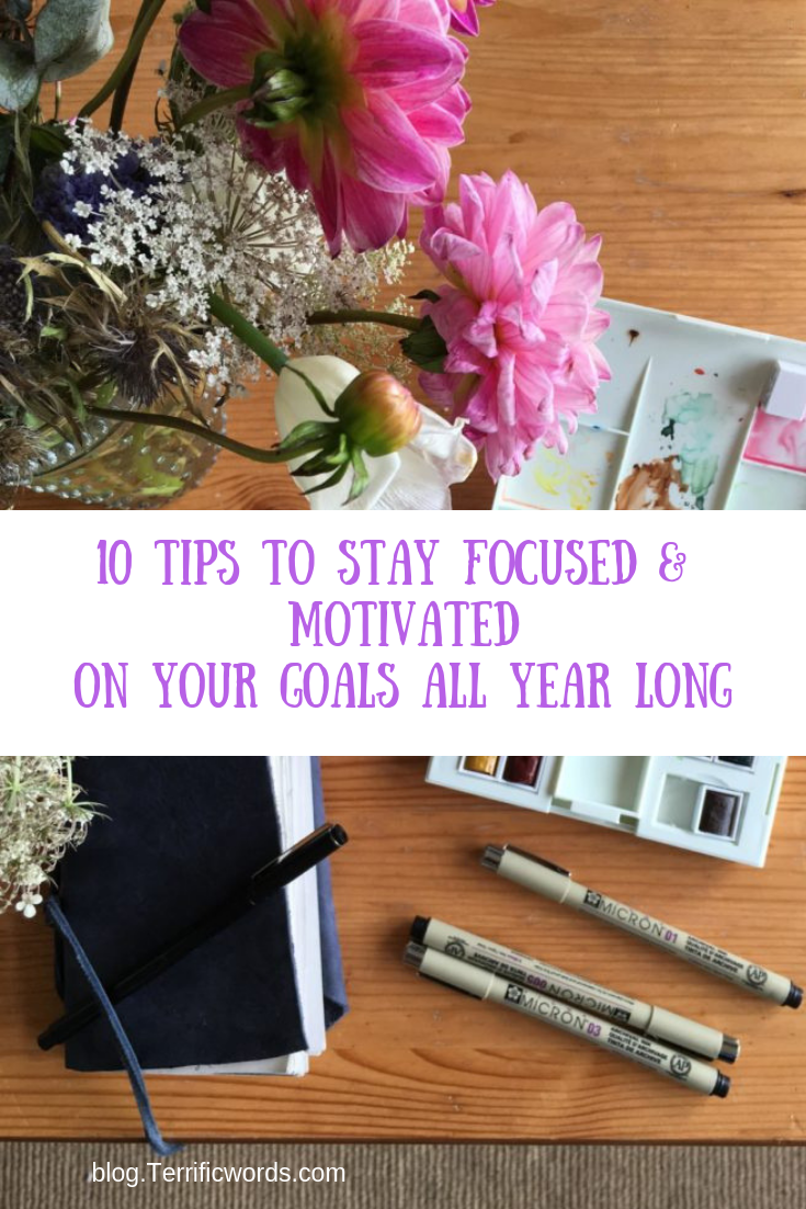 10 Tips to Stay Focused & Motivatedon Your Goals All Year Long