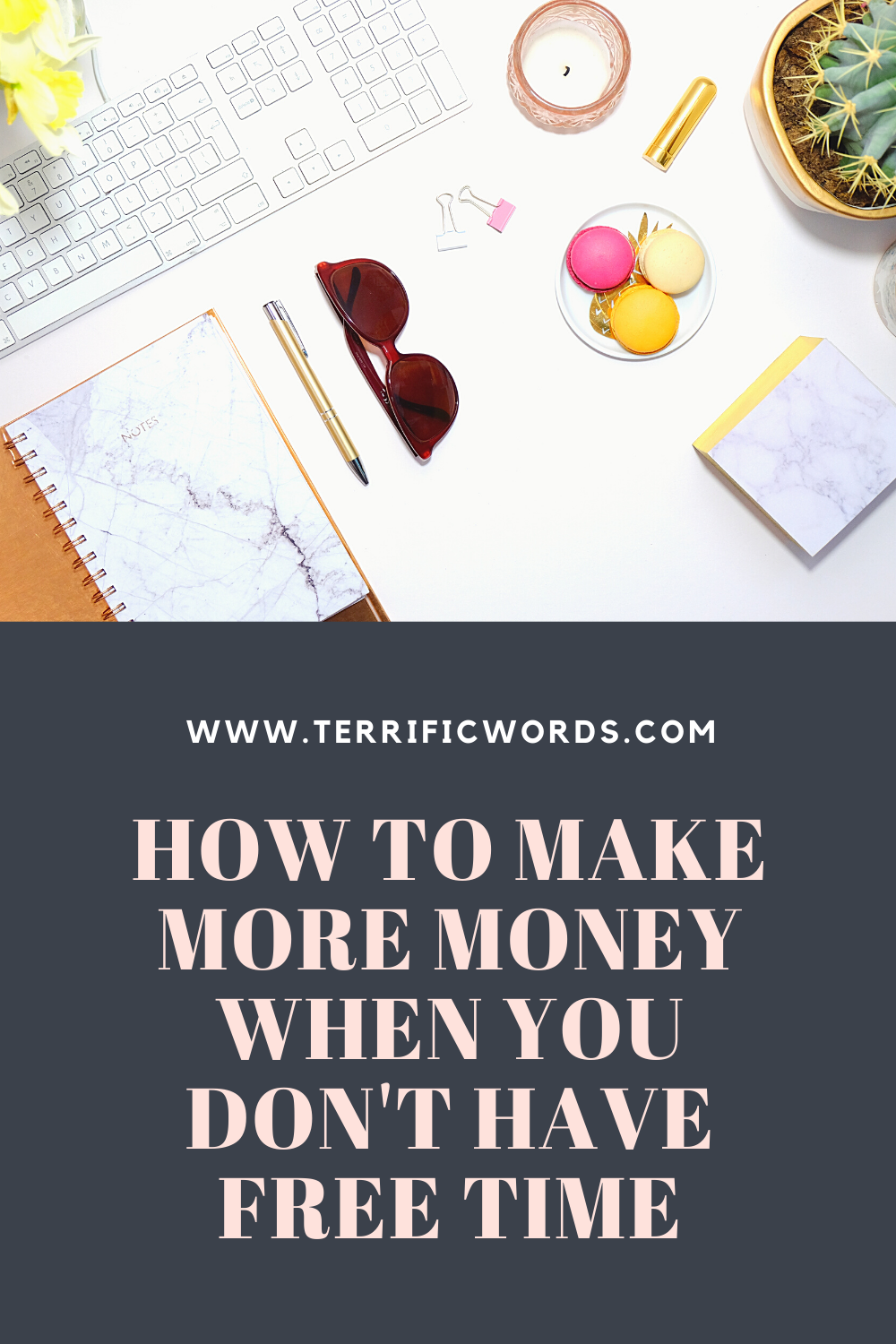 How to make money when you don't have free time.